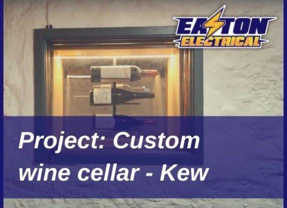 Easton Electrical project wine cellar Kew